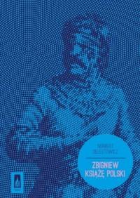Zbigniew Książę Polski - okładka książki