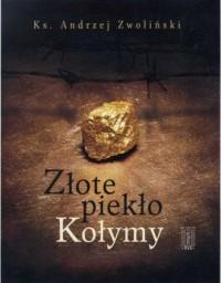 Złote piekło Kołymy - okładka książki