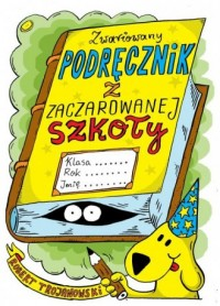 Zwariowany podręcznik z zaczarowanej szkoły - okładka książki