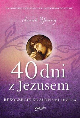 40 dni z Jezusem. Rekolekcje ze - okładka książki