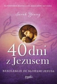 40 dni z Jezusem. Rekolekcje ze słowami Jezusa - okładka książki