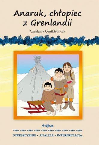 Anaruk, chłopiec z Grenlandii Czesława - okładka podręcznika