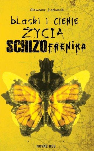 Blaski i cienie życia schizofrenika - okładka książki