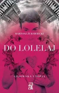Do Lolelaj. Gejowska utopia - okładka książki