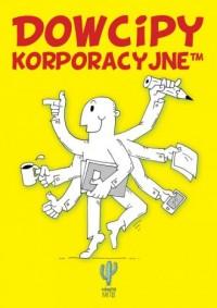 Dowcipy korporacyjne - okładka książki