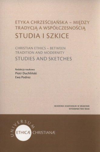 Etyka chrześcijańska - między tradycją - okładka książki