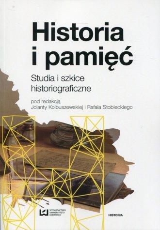 Historia i pamięć. Studia i szkice - okładka książki