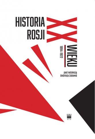 Historia Rosji XX wieku 1894-1922 - okładka książki