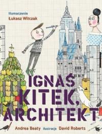 Ignaś Kitek architekt - okładka książki