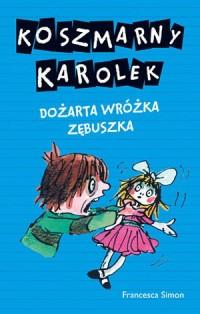 Koszmarny Karolek. Dożarta wróżka zębuszka - okładka książki