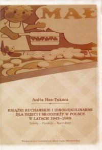 Książki kucharskie i około kulinarne dla dzieci i młodzieży w Polsce w latach 1945-1989. Teksty Funkcje Konteksty - okładka książki