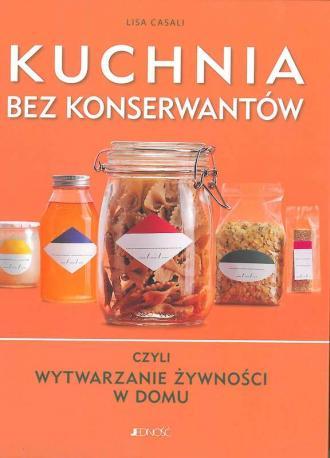 Kuchnia bez konserwantów czyli - okładka książki