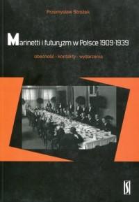 Marinetti i futuryzm w Polsce 1909-1939. Obecność-kontakty-wydarzenia - okładka książki