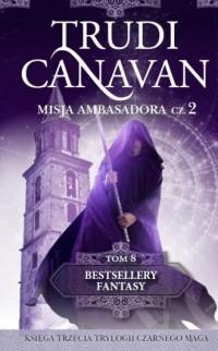 Misja ambasadora cz. 2. Bestsellery fantasy 8 - okładka książki