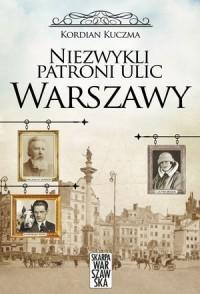 Niezwykli patroni ulic Warszawy - okładka książki