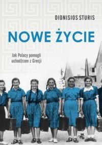 Nowe życie. Jak Polacy pomogli - okładka książki