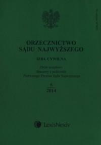 Orzecznictwo Sądu Najwyższego Izba Cywilna + Zeszyt dodatkowy 6/2014 - okładka książki