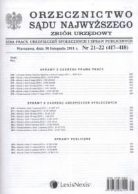 Orzecznictwo Sądu Najwyższego. Izba Pracy, Ubezpieczeń Społecznych i Spraw Publicznychnr 21-22/2011 - okładka książki