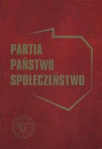 Partia - państwo - społeczeństwo - okładka książki