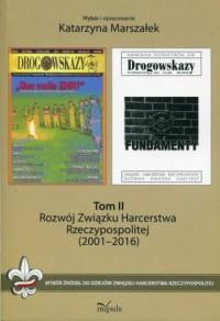 Rozwój Związku Harcerstwa Rzeczypospolitej (2001-2016). Wybór źródeł do dziejów Związku Harcerstwa Rzeczypospolitej. Tom II - okładka książki