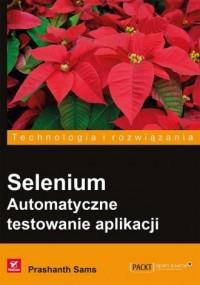 Selenium. Automatyczne testowanie aplikacji. Seria: Technologia i rozwiązania - okładka książki