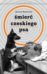 Śmierć czeskiego psa. Archipelagi - okładka książki