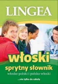 Sprytny słownik włosko-polski i polsko-włoski. nie tylko do szkoły - okładka książki