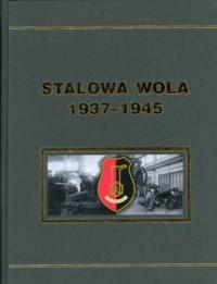Stalowa Wola 1937-1945 - okładka książki