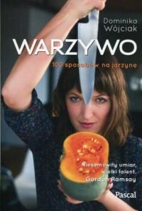 Warzywo. 100 sposobów na jarzynę - okładka książki