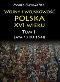 Wojny i wojskowość Polska XVI wieku. - okładka książki