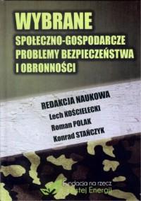 Wybrane społeczno-gospodarcze problemy bezpieczeństwa i obronności - okładka książki