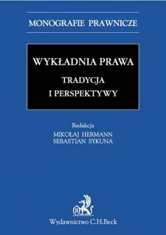 Wykładnia prawa. Tradycja i perspektywy. - okładka książki