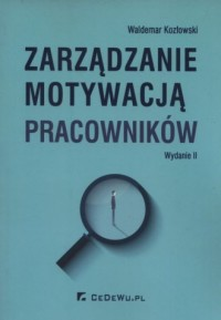 Zarządzanie motywacją pracowników - okładka książki