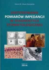 Zastosowanie pomiarów impedancji w diagnostyce stomatologicznej - okładka książki