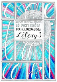 10 Posterów do kolorowania. Litery 3. Zeszyt 9 - okładka książki