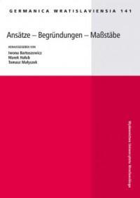 Germanica Wratislaviensia 141. Ansatze - Begrundungen - Maßstäbe - okładka książki