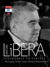 Antoni Libera. Przewodnik po teatrze - okładka książki