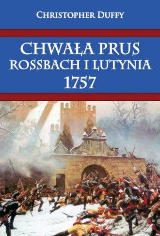Chwała Prus. Rossbach i Lutynia - okładka książki