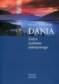 Dania. Zarys systemu ustrojowego - okładka książki
