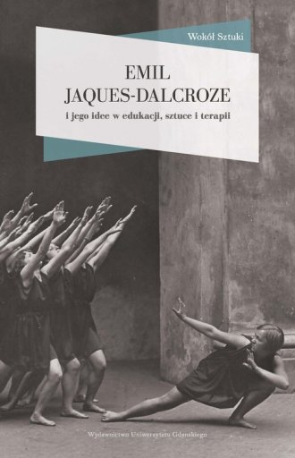 Emil Jaques-Dalcroze i jego idee - okładka książki