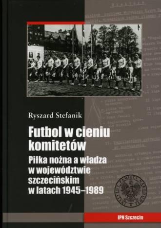 Futbol w cieniu komitetów. Piłka - okładka książki