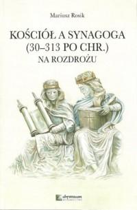 Kościół a Synagoga (30-313 po Chr.). - okładka książki