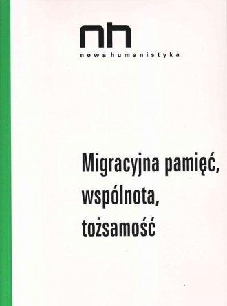Migracyjna pamięć, wspólnota, tożsamość. - okładka książki
