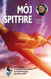 Mój Spitfire - Wacław Król - okładka książki