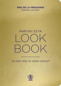 Paryski szyk Look Book. Co mam - okładka książki