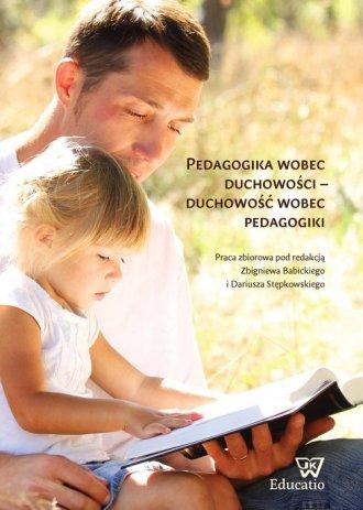Pedagogika wobec duchowości duchowość - okładka książki