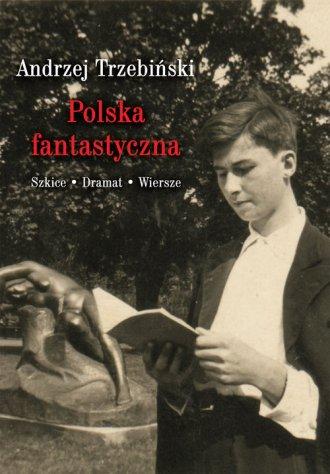 Polska fantastyczna. Szkice. Dramat. - okładka książki