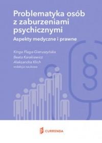 Problematyka osób z zaburzeniami psychicznymi. Aspekty medyczne i prawne - okładka książki