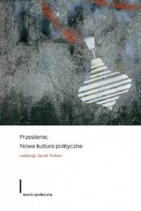 Przesilenie. Nowa kultura polityczna - okładka książki