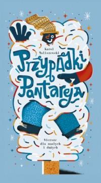 Przypadki Pantareja. Wiersze dla małych i dużych - okładka książki